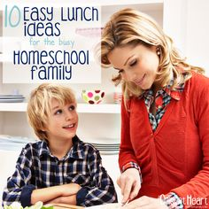 10 Easy Lunch Ideas for the busy Homeschool Family I adiligentheart.com