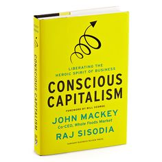 Conscious Capitalism: Liberating the Heroic Spirit of Business by John Mackey - pick up your copy for dad at The Container Store! $18.99
