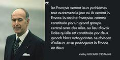 Terminons cette journée consacrée au centre par cette citation de VGE. Ces mots pourraient-ils être signés #Macron ?
