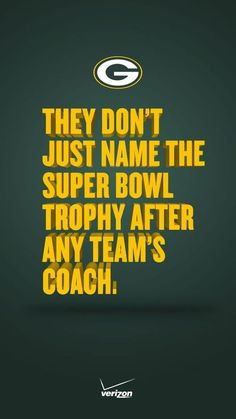 My favorite football team is the Green Bay Packers. I think that this quote shows just why the packers are the best! Green Bay Packers Fans, Green Bay Packers Wallpaper, Green Bay Football, Packers Baby, Go Packers, Packers Football, Football Memes, Greenbay Packers, Nfl Memes