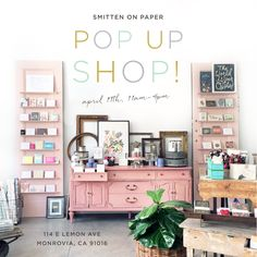 It's Pop Up Shop Time! Smitten On Paper – Spring Pop-Up at their brick & mortar store in Monrovia, CA