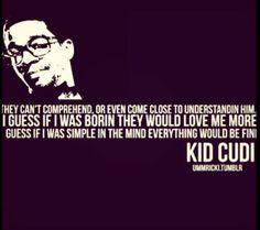 - Kid Cudi quotes <3