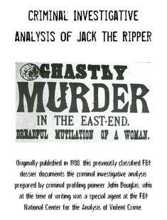 Criminal Investigative Analysis of Jack the Ripper Forensic Psychology, Psychology Student, Criminal Profiling, John Douglas, Medical Examination, Forensics, Students, How To Get, Writing