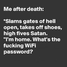 No hold up after you give me WIFI Feed my so I can snack and watch blue bloods any one with me Bitchyness Quotes, Devil Quotes, Sarcasm Quotes, Bitch Quotes, Badass Quotes, Sarcastic Humor, Mood Quotes, True Quotes, Funny Quotes
