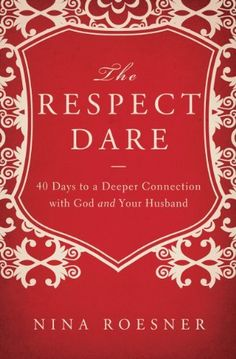 The Respect Dare: 40 Days to a Deeper Connection with God and Your Husband by Nina Roesner, http://www.amazon.com/dp/B008GVYXSU/ref=cm_sw_r_pi_dp_JRaotb074D95G