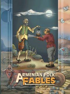Armenian Folk Fables by Meruzhan Harutyunyan, http://www.amazon.com/gp/product/B00AD5F1D8/ref=cm_sw_r_pi_alp_8MVWqb0V99YW2