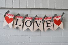 Valentine Banner love by luluandjayne on Etsy, $16.00 - So easy to do with my Cricut