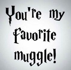 My favorite muggle!