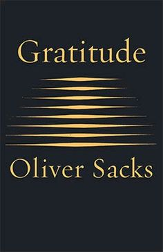 Oliver Sacks on Gratitude, the Measure of Living, and the Dignity of Dying | Brain Pickings
