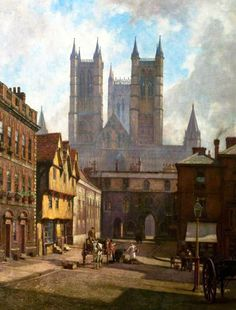 Lincoln Cathedral Bailgate William Logsdail 1904