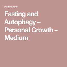 Fasting and Autophagy – Personal Growth – Medium