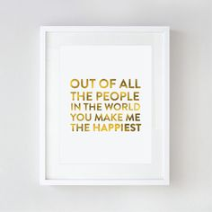 Out of all the people in the world...Gold foil print from le papier studios - definite for the lunch box on valentines day!