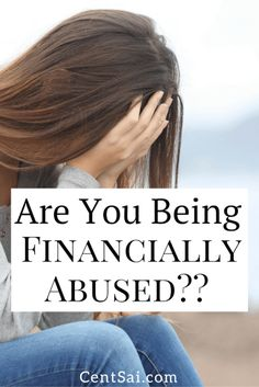 """Are You Being Financially Abused? """"Financial abuse is a common tactic used by abusers to gain power and control in a relationship. Whether subtle or overt, there are common methods that abusers use to gain and maintain financial control over their partners."""""""