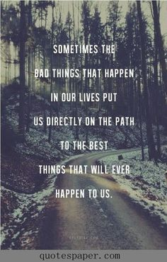 The bad things that happen in our lives | Quotes About Life