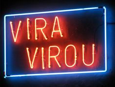 """Vira Virou"" da série NEON MARGINAL. daniel bernardinelli | www.dan.art.br"