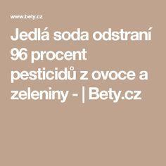 Jedlá soda odstraní 96 procent pesticidů z ovoce a zeleniny - | Bety.cz