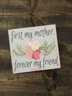 FIRST MY MOTHER FOREVER MY FRIEND #MOTHERSDAY