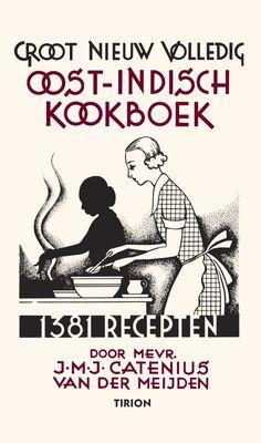 Want! Want! Want! Catenius-Van der Meijdens Groot Nieuw Volledig Oost-Indisch Kookboek