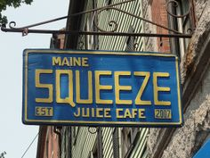 Maine Squeeze Juice Cafe offers high quality blended fruit and vegetable smoothies as well as fresh squeezed juices. Juice Cafe, Blade Sign, Storefront Signs, Pub Signs, Shop Fronts, It Goes On, Business Signs, Advertising Signs, Store Signs