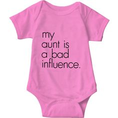 My Aunt Is A Bad Influence Pink Baby Onesie   Sarcastic Me
