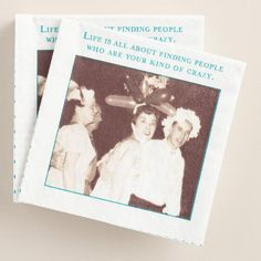"""Enjoy happy hour at home anytime with our cheeky beverage napkins featuring a fun vintage photograph with the witty truism: """"Life is all about finding people who are your kind of crazy."""""""
