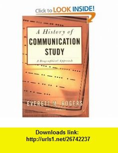 History Of Communication Study (9780684840017) Everett M. Rogers , ISBN-10: 0684840014  , ISBN-13: 978-0684840017 ,  , tutorials , pdf , ebook , torrent , downloads , rapidshare , filesonic , hotfile , megaupload , fileserve