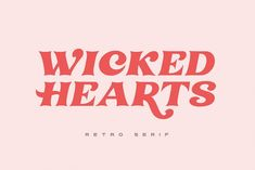 Wicked Hearts Retro Serif by Sam Parrett on @creativemarket