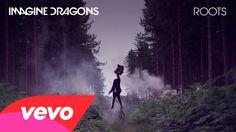 Imagine Dragons - Roots (Audio) // Sooooo adictiiiiiiivee