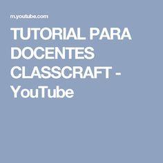 TUTORIAL PARA DOCENTES CLASSCRAFT - YouTube