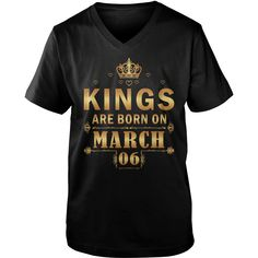 KINGS ARE BORN ON MARCH 06 #gift #ideas #Popular #Everything #Videos #Shop #Animals #pets #Architecture #Art #Cars #motorcycles #Celebrities #DIY #crafts #Design #Education #Entertainment #Food #drink #Gardening #Geek #Hair #beauty #Health #fitness #History #Holidays #events #Home decor #Humor #Illustrations #posters #Kids #parenting #Men #Outdoors #Photography #Products #Quotes #Science #nature #Sports #Tattoos #Technology #Travel #Weddings #Women