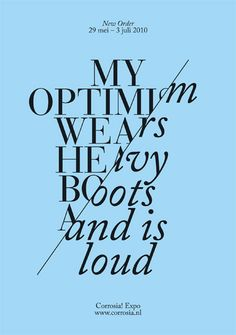 My optimism wears heavy boots and is loud. Web Design, Type Design, Book Design, Print Design, Layout Design, Design Elements, Cool Typography, Typography Letters, Typography Poster