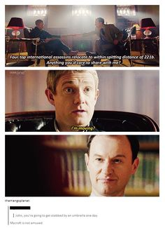 """he does love to be dramatic"" / ""thank god you're above all that"" ... ""The plans fell into a memory stick."" / ""That wasn't very clever"". John is getting really tired of your shit, Mycroft."