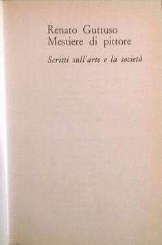 RENATO GUTTUSO MESTIERE DI PITTORE scritti sull arte e società 1972 De Donato