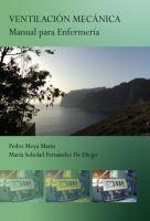 Ventilación mecánica : manual para enfermería / Pedro Moya Marín, María Soledad Fernández de Diego.-- 2ª ed.-- [Madrid] : Bubok, D.L. 2011