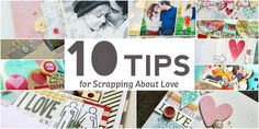 10 Tips for Scrapbooking Love