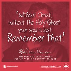 Without Christ, without the Holy Ghost your soul is lost. Remember that. Image Quote from: THE DEITY OF JESUS CHRIST - JEFF IN V-20 N-12 SUNDAY 49-1225 - Rev. William Marrion Branham