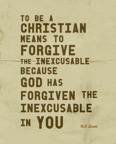 Lewis Quote: Forgiving the Inexcusable -->Read the Bible online at: http://www.biblegateway.com