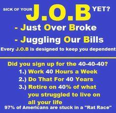 J.O.B  . . . Just Over Broke . . . Juggling Our Bills