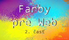 Neviete, aké farby použiť pre váš webdizajn? Naučte sa, ako pôsobia jednotlivé farby na zákazníkov a návštevníkov vášho webu či e-shopu. Princípy webdizajnu v praxi.
