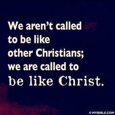We are all originals, the Lord made us that way.  Follow Him, learn from Him, He loves you and He will direct your path.