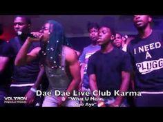DAE DAE – WAT U MEAN (Aye, Aye, Aye) [Nitti Beatz Recordings /300 Ent] Live at Club Karma 2016 | Voltron Productions