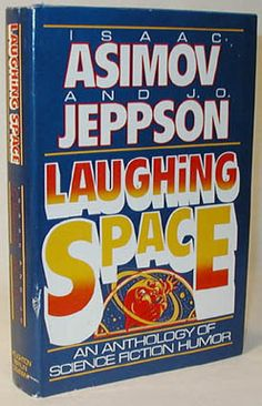 Isaac Asimov - Laughing Space: An Anthology of Science Fiction Humor