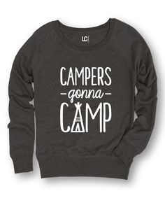 Look at this Heather Charcoal 'Campers Gonna Camp' Sweatshirt on #zulily today!