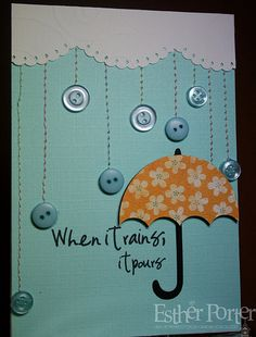 Rain & Umbrella Card or scrapbook page, take pictures of kids with umbrella Umbrella Cards, Rain Umbrella, Button Cards, Ideias Diy, Get Well Cards, Card Tags, Paper Cards, Cute Cards, Creative Cards