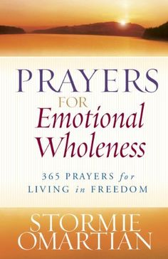 Prayers for Emotional Wholeness by Stormie Omartian, http://www.amazon.com/dp/B0032GMKWK/ref=cm_sw_r_pi_dp_NRK3pb1V7NGJP