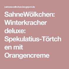 SahneWölkchen: Winterkracher deluxe: Spekulatius-Törtchen mit Orangencreme