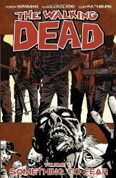 """#Literature, #Fiction & #Horror: The Walking Dead Volume 17 TP: Something to Fear by Robert Kirkman. In this volume of the NYT bestselling survival horror, Rick and his band of survivors work to build a larger network of thriving communities, and soon discover that Negan's """"Saviors"""" prove to be a larger threat than they could have fathomed. Click The Picture!"""