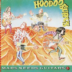 Mars Needs Guitars: Includes 5 bonus tracks, fold out poster and liner notes by Wally Kempton (Even/The Meanies). Lp Vinyl, Vinyl Records, Surf Music, Power Pop, Want You Back, Blues Rock, Band Posters, Psychobilly, Best Songs