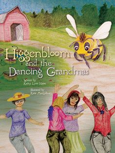 Higgenbloom and the Dancing Grandmas - Children's Picture Book for Kindle Fire - by Kathy Lynn Harris and Katie MacGillivary http://www.amazon.com/dp/B00CK5MU0Q
