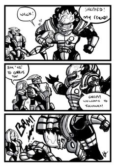 Hehehe, I love having Wrex and Garrus on my team in Mass Effect. :-D < --- Y ou m ust , y ou must. Mass Effect Comic, Mass Effect Funny, Mass Effect Garrus, Mass Effect Art, Mass Effect Universe, Commander Shepard, Dragon Age, Video Games, Humor